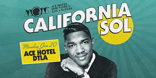 CALIFORNIA SOL - Rooftop Party At Ace Hotel DTLA