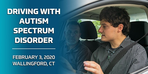 Driving with Autism Spectrum Disorder - Wallingford, CT 2/3/20