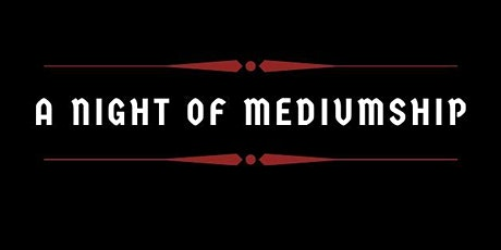 A Night of Mediumship tickets