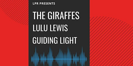 The Giraffes, Lulu Lewis, Guiding Light tickets