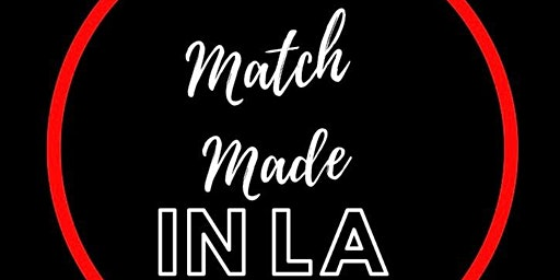 MATCH MADE IN LA - Speed Dating Mixer