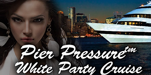 Boston Labor Day Weekend Pier Pressure White Party Cruise