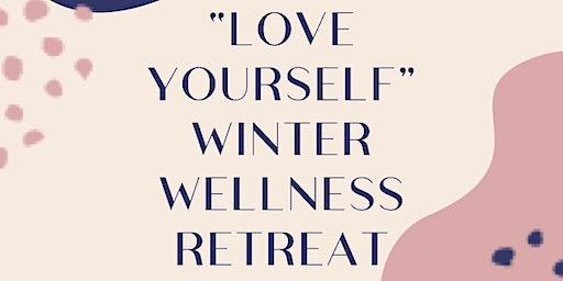 Love Yourself Winter Wellness Retreat