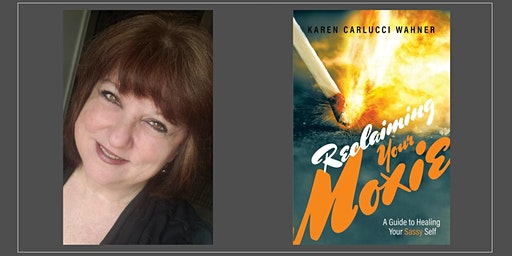 Reclaiming Your Moxie Book  Signing with Author Karen Carlucci Wahner