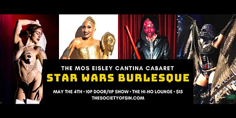 May the 4th Mos Eisley Cantina Cabaret, Star Wars Burlesque tickets