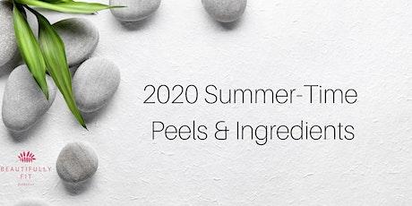 2020 Summer-Time Peels & Ingredients entradas