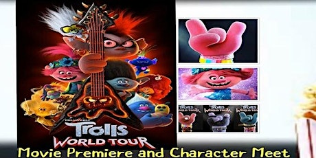 Trolls World Tour Movie Premiere and Character Meet tickets