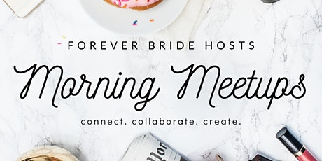 Forever Bride's Morning Meetup tickets