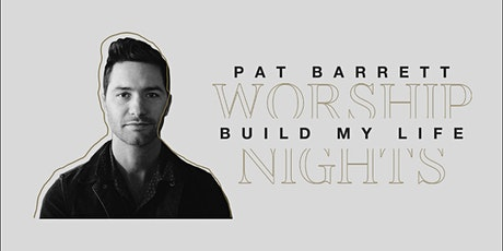27/03 - Montreal - Pat Barrett Build My Life Worship Nights tickets