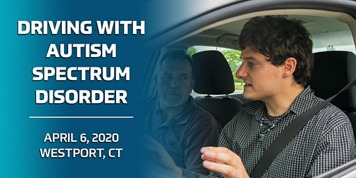 Driving with Autism Spectrum Disorder - Westport, CT 4/6/20