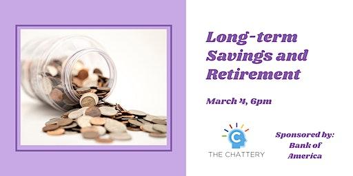 Long-term Savings and Retirement