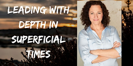 Leading With Depth In Superficial Times tickets