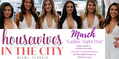 Miami Housewives In The City   At The Deck at Island Gardens tickets