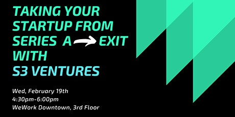 Taking Your Startup from Series A to Exit with S3 Ventures tickets