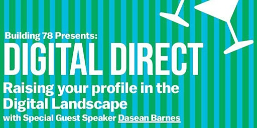 Building 78 Presents: Digital Direct