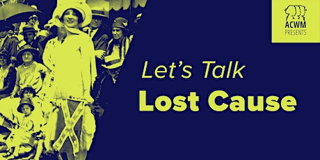 Let's Talk: The Lost Cause tickets