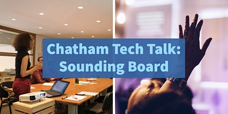 Chatham Tech Talk: Sounding Board tickets