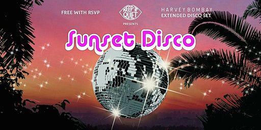 Keep It Quiet Presents: Sunset Disco