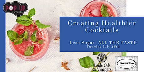 Creating Healthier Cocktails w/ Loide's Oils and Vinegars tickets