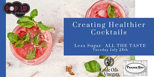 Creating Healthier Cocktails w/ Loide's Oils and Vinegars