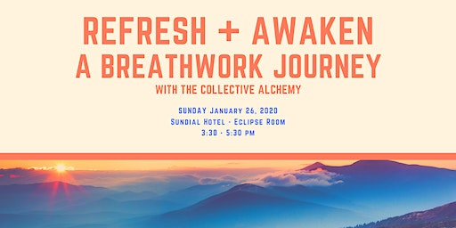 REFRESH AND AWAKEN  - A BREATHWORK JOURNEY with The Collective Alchemy
