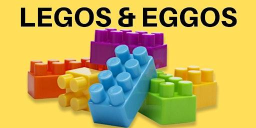 LEGOS & EGGOS