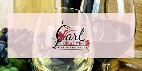 Wine and Food Pairing with Carl Knows Wine tickets