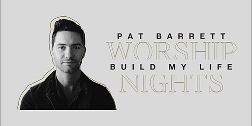28/03 - Ottawa - Pat Barrett Build My Life Worship Nights