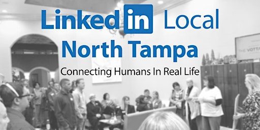 LinkedIn Local North Tampa - February 6, 2020 Networking