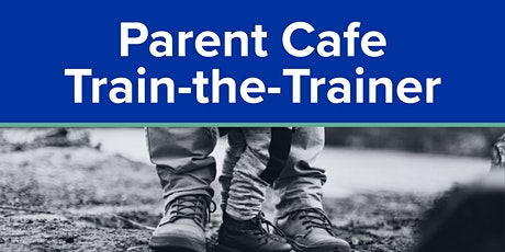 Parent Cafe Train-the-Trainer tickets