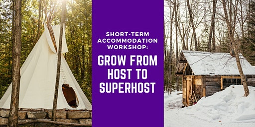 Short-Term Accommodations Workshop: From Host to Superhost