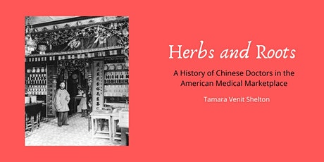 Herbs and Roots: The Long History of Chinese Medicine in the United States tickets