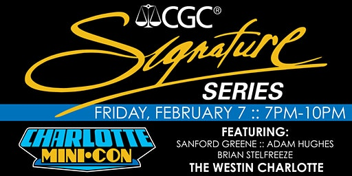 CGC SIGNATURE SERIES SIGNING VIP EVENT with CHARLOTTE MINI-CON 2020
