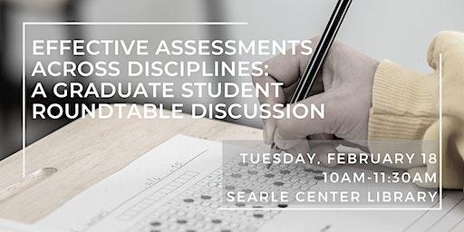 Effective Assessments  Across Disciplines: A Graduate Student Roundtable