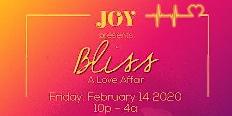 Joy Presents Bliss: A Love Affair tickets
