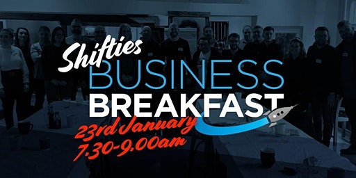 Shifties Business Breakfast - Thursday 23rd January