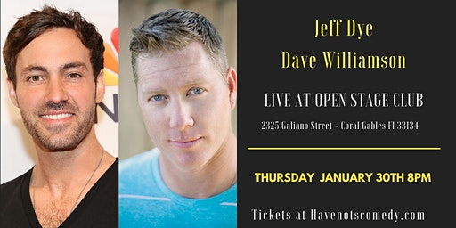 Have-Nots Comedy Presents Jeff Dye and Dave Williamson (Special Event)