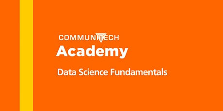 Communitech Academy: Data Science Fundamentals - Spring 2020 tickets