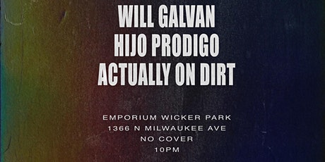 Motions feat. Will Galvan / Hijo Prodigo / Actually on Dirt tickets