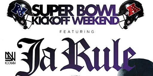 Super Bowl Kickoff Weekend w/Ja Rule