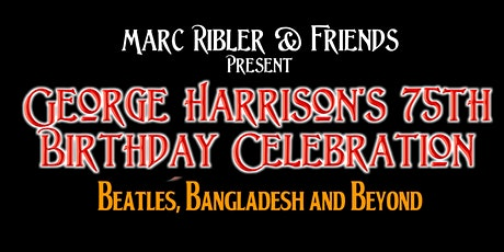 George Harrison's Birthday Bash Beatles, Bangladesh and Beyond tickets