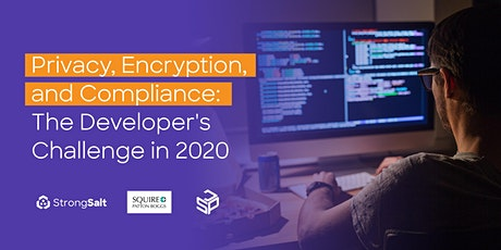 Privacy, Encryption, and Compliance: The Developer's Challenge in 2020 tickets