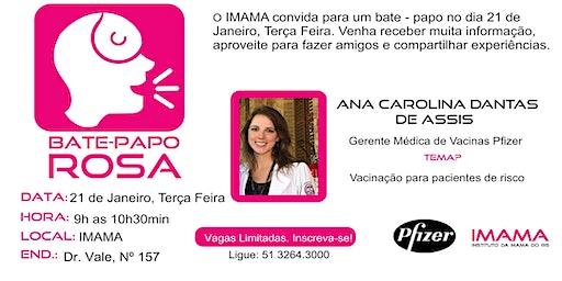 Bate Papo Rosa IMAMA - Pfizer - Vacinação para pacientes de risco