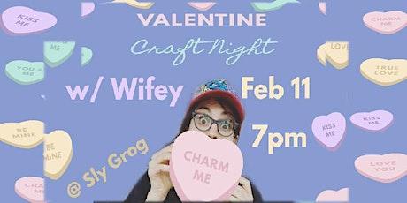 Valentine Craft Night With Wifey tickets