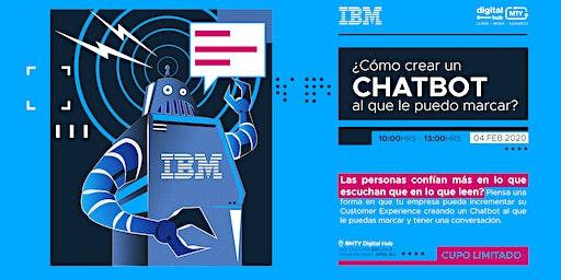 ¿Como crear un chatbot al que le puedo marcar? - Powered by IBM