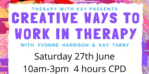 Workshop: Creative Ways to Work in Therapy (4hrs CPD)
