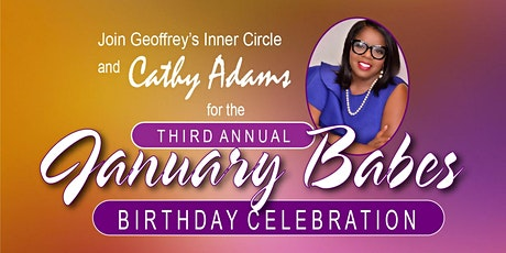 3rd Annual JANUARY BABES Birthday Celebration tickets