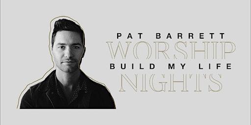 30/03 - Barrie - Pat Barrett Build My Life Worship Nights