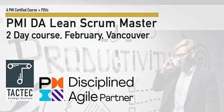 PMI Disciplined Agile Lean Scrum Master (DALSM)-2 Day Workshop-Vancouver tickets