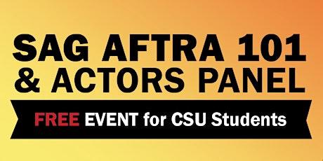 SAG-AFTRA 101 & Actors Panel for CSU Students!  tickets